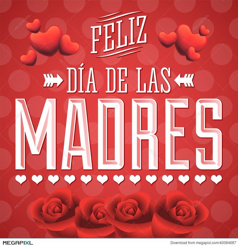 Feliz Dia De Las Madres, Happy Mother S Day Spanish Text