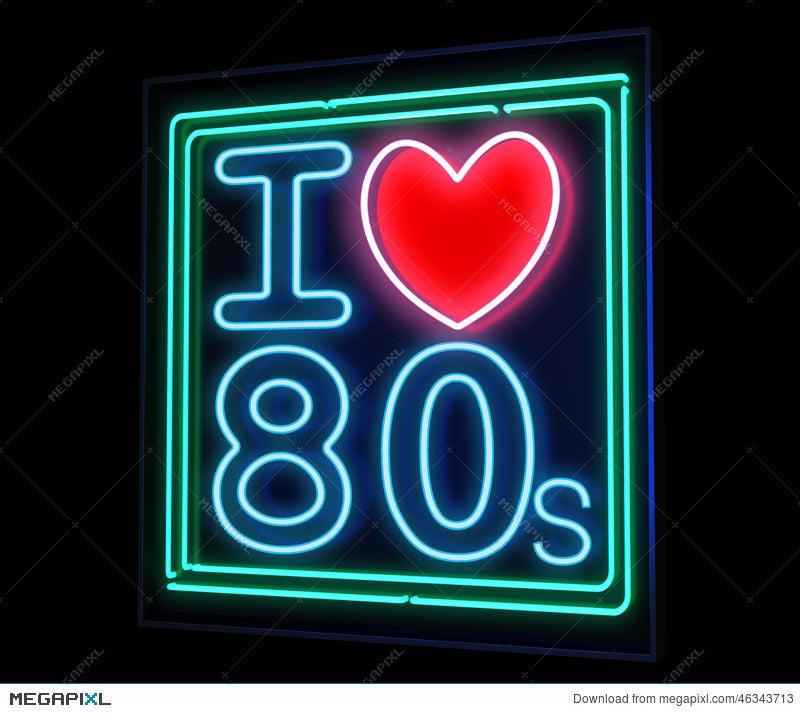 I Love The 80S Neon Illustration 46343713 - Megapixl