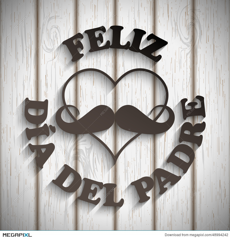 Heart With A Mustache And Text Feliz Dia Del Padre Illustration