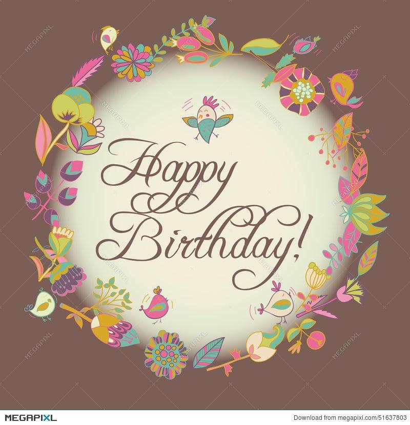Happy Birthday Greeting Card. Circle Floral Frame Illustration ...
