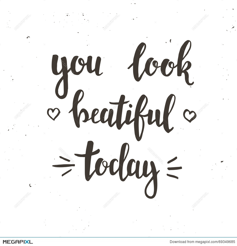 You Look Beautiful Today Hand Drawn Typography Poster
