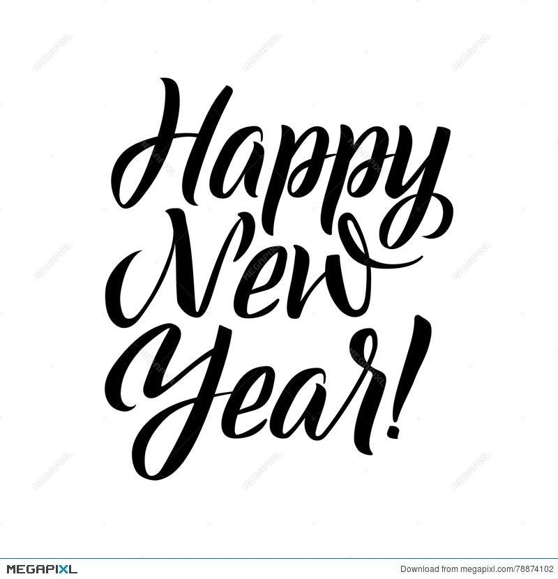 Happy New Year Calligraphy. Illustration 78874102 - Megapixl